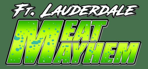   Ft. Lauderdale Meat Mayhem Open Series   Meat Mayhem
