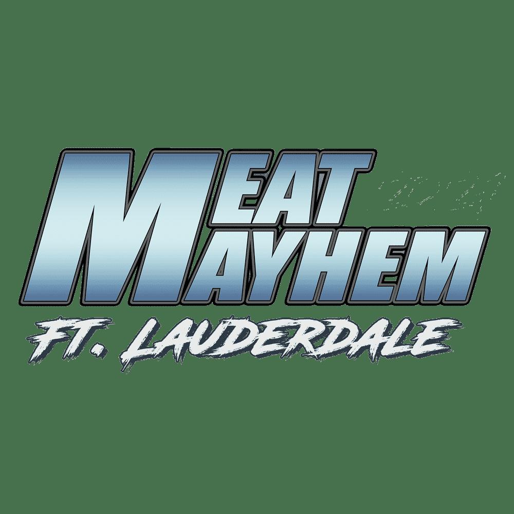 Ft. Lauderdale Meat Mayhem | Ft. Lauderdale Meat Mayhem | Meat Mayhem